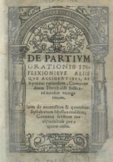 De partium orationis inflexionibus aliis que accidentibus, ac syntaxi earundem, compendium Theobaldi Billicani noviter recognitum [...]