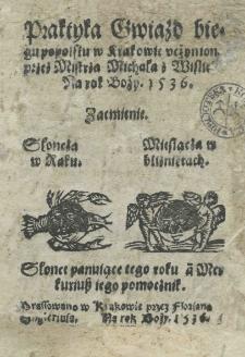 Iudicium astrologicum pro anno 1536 polonice, redactio abbreviata. Praktyka gwiazd biegu po polsku w Krakowie uczyniona na rok 1536