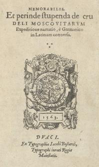 Memorabilis et perinde stupenda de crudeli Moscovitarum expeditione narratio, è Germanico in Latinum conversa