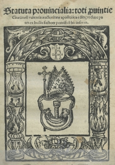 Statuta prouincialia: toti prouintie Gneznen[sis] valentia auctoritate apostolica edita, vt clare patet ex bullis summorum pontificu[m] insertis