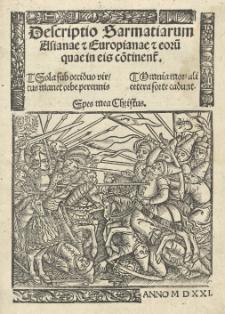 Descriptio Sarmatiarum Asianae et Europianae et eoru[m] quae in eis co[n]tinent[ur] [...]