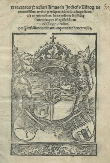 Tractatus preclarissimus in Iudiciis astrorum de mutatio[n]ibus aeeris [!] ceterisque accidentibus singulis annis euenientibus [...] per [...] Joanne[m] Glogouiensem [...] noviter [...] revisus