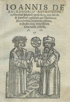 Ioannis de Sacrobosco [...] sphericu[m] opusculum, cum lucida et familiari expsitione [!] per Matthaeum Shamotulien[sem] [...]