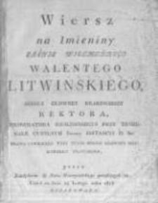 Wiersz Na Imieniny Jaśnie Wielmożnego Walentego Litwińskiego