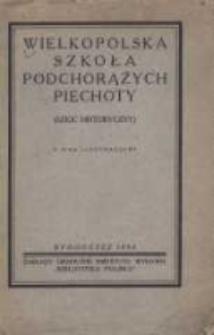 Wielkopolska Szkoła Podchorążych Piechoty: (szkic historyczny)