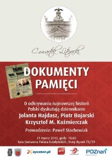 Dokumenty pamięci - o odkrywaniu najnowszej historii Polski dyskutują dziennikarze: Jolanta Hajdasz, Piotr Bojarski i Krzysztof M. Kaźmierczak