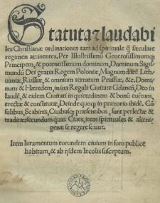Statuta et laudabiles Christianae ordinationes [...] per [...] Sigismundu[m] [...] regem Poloniae [...] civitati Gedanensi [...] erectae et constitutae [...]