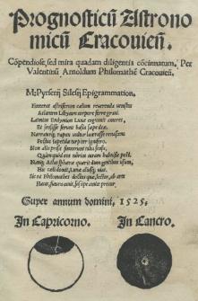 Prognosticum Astronomicum Cracoviense [...] concinnatum per [...] super annum [...] 1525