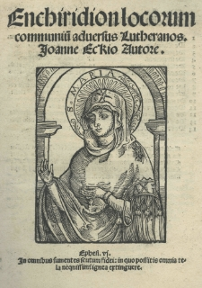 Enchiridion locorum communiu[m] adversus Lutheranos Joanne Eckio autore [...]