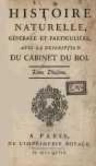 Histoire naturelle, générale et particuliére, avec la description du cabinet du roi. Tome Dixième