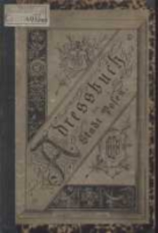 Adress- und Geschäfts- Handbuch der Stadt Posen. 1888