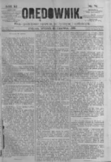 Orędownik: pismo poświęcone sprawom politycznym i spółecznym. 1881.06.21 R.11 nr74