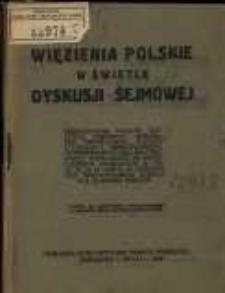 Więzienia polskie w świetle dyskusji sejmowej: przemówienia posłów Thugutta, Jeremicza, Inslera, min. Piechockiego, posłów Uziembły, Sobolewskiego, Zwierzyńskiego, Ballina i Prystupy, wygłoszone na posiedzeniach sejmowych w dn. 22, 23, 24 II 1926 r. w dyskusji nad sprawozdaniem Komisji dla Zbadania Więzień