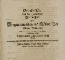 Lob-Gedicht auff das hochzeitliche Ehren-Fest derer Bergmannischen und Roesnerischen Ehliches Verbündniss Den 18. Januarii, des 1689. Jahres auss Liebe gesetzt auf beyderseits mit dienender Pflicht bereit