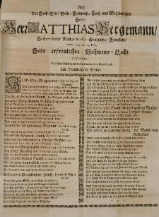 Alss der [...] Herr Matthias Bergemann hochmeritirter Raths-Assessor Königlicher Fraustadt Anno 1705. den 24. Febr. [...]