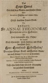 Das |etzte Viertel des gleich dem Monden menschlichen Lebens wolte [...] der [...] Frauen [...] Annae Theodorae Hödelhoferinn gebohrner Hofkuntzin ihr [...] Ehe-Schatz der [...] Herr Gottfried Hödelhofer [...] den 16. Februarii 1694 [...] erblasste und den 21 ejusdem [...] in seine Ruhstadt beygesetzt wurde [...] abbilden [...]