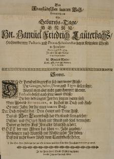 Den Fraustädtischen lautern Bach, betrachtete am 50 Geburths-Tage [...] Samuel Friedrich Lauterbachs [...] Pastoris [...] in Fraustadt, Dom. 23 p. F. Tr. 1712 In aller Eil und Kürtze [...]
