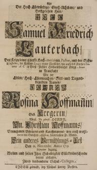 Als Der Hoch-Ehrwürdige Gross-Achtbare und hochgelehrte Herr [...] Samuel Friedrich Lauterbach [...] Mit der [...] Rosina Hoffmannin, Geb. Kergerin [...] Christian Hoffmanns [...] Sein anderes Vermählungs-Fest Den 21. Novembr. Anno 1719 Solenniter begieng. Zwey verbundene Schul-Collegen