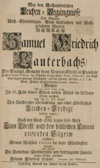 Bey dem hochansehnlichen Leichen-Begängnisse des [...] Samuel Friedrich Lauterbachs [...] Welcher den 24. Junii Anno 1728. Im 66. Jahr [...]