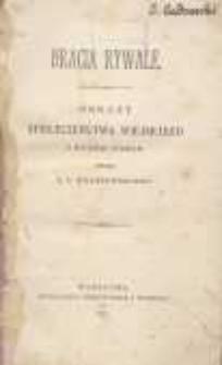 Bracia rywale: obrazy społeczeństwa wiejskiego z XVIII-ego wieku przez J. I. Kraszewskiego