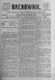 Orędownik: pismo poświęcone sprawom politycznym i spółecznym. 1886.02.10 R.16 nr32
