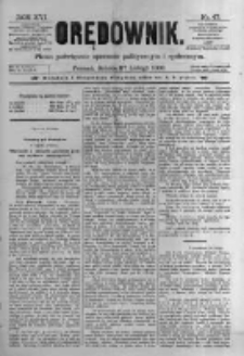 Orędownik: pismo poświęcone sprawom politycznym i spółecznym. 1886.02.27 R.16 nr47