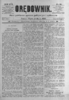 Orędownik: pismo poświęcone sprawom politycznym i spółecznym. 1886.03.12 R.16 nr58