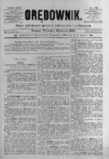 Orędownik: pismo poświęcone sprawom politycznym i spółecznym. 1886.04.06 R.16 nr78