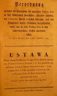 Verordnung, wodurch die Circuletion der spanischen Piastres forts in den Königlichen Preussischen Staaten gestattet [...] de dato Berlin, den 25sten Kunius 1794