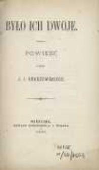Było ich dwoje: powieść przez J. I. Kraszewskiego