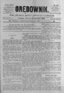 Orędownik: pismo poświęcone sprawom politycznym i spółecznym. 1886.04.13 R.16 nr84