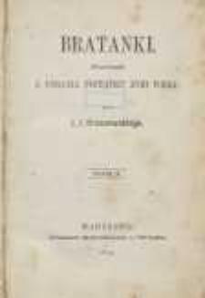 Bratanki: powieść z podania początku XVIII wieku przez J. I. Kraszewskiego. T.1
