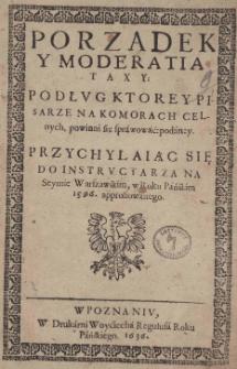 Porządek y Moderatia Taxy: Podług Ktorey Pisarze na Komorach Celnych, powinni się sprawować: podaney. Przychylaiąc Się do Instructarza Na Seymie Warszawskim, w Roku Pańskim 1596. approbowanego