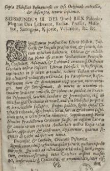 Copia Plebisciti Posnaniensis ex ipso Originali extracta [et] desumpta, tenoris sequentis Sigismundus III. Dei Gratia Rex Poloniae [...]