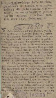 Jana Suchorzewskiego Posła Kaliskiego odezwa do Narodu, wraz z protestacyą dla Sladu Gwałtu y przemocy, do ktorey w całym prawie Seymie zbliżano a w Dniu trzecim Maia 1791. dokonano