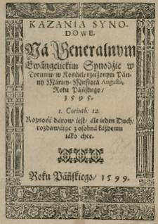 Kazania Synodalne. Na Generalnym Ewangelickim Synodzie w Toruniu, w kościele rzeczonym Panny Mariey, miesiąca augusta roku Pańskiego 1595