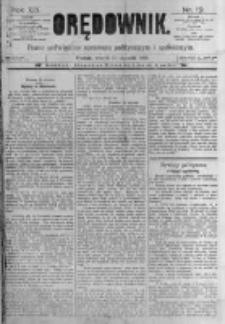 Orędownik: pismo poświęcone sprawom politycznym i spółecznym. 1889.01.15 R.19 nr12
