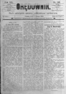 Orędownik: pismo poświęcone sprawom politycznym i spółecznym. 1889.02.13 R.19 nr36