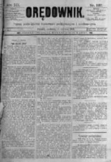 Orędownik: pismo poświęcone sprawom politycznym i spółecznym. 1889.06.16 R.19 nr137