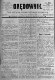 Orędownik: pismo poświęcone sprawom politycznym i spółecznym. 1889.06.15 R.19 nr136