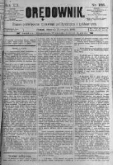 Orędownik: pismo poświęcone sprawom politycznym i spółecznym. 1889.08.15 R.19 nr186