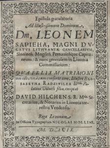 Epistola gratulatoria ad Illustrissimum Dominum, Dm. Leonem Sapieha, [...] qua felix matrimonium illi, una cum consorte eius [...] Elisabetha Radzivilea [...] exoptat