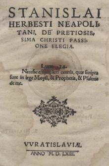 Stanislai Herbesti Neapolitani, De pretiosissima Christi Passione Elegia