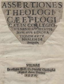 Assertiones theologicae et logicae in Collegio Vilnensi Societatis Jesu sub renovationem autuminalem defendendae