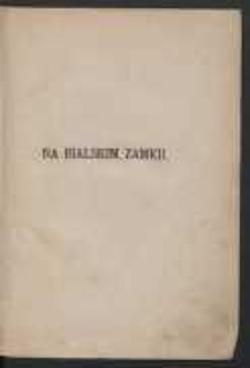 Na bialskim zamku: powieść historyczna z czasów Augusta III-go. T. 1