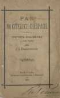 Pan na czterech chłopach: historya szlachecka z XVIII wieku