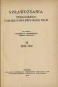 Sprawozdania Poznańskiego Towarzystwa Przyjaciół Nauk. 1932 R.6