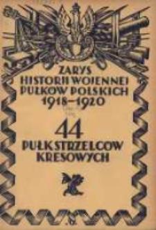 Zarys historji wojennej 44-go Pułku Strzelców Kresowych