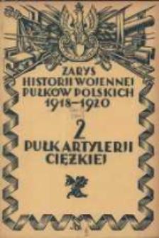 Zarys historji wojennej 2-go Pułku Artylerji Ciężkiej