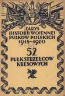 Zarys historji wojennej 52-go Pułku Piechoty Strzelców Kresowych
